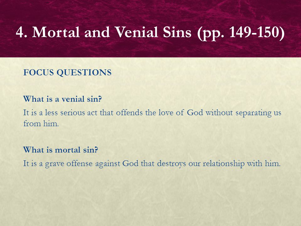 FOCUS QUESTIONS At what moment is a sin committed.