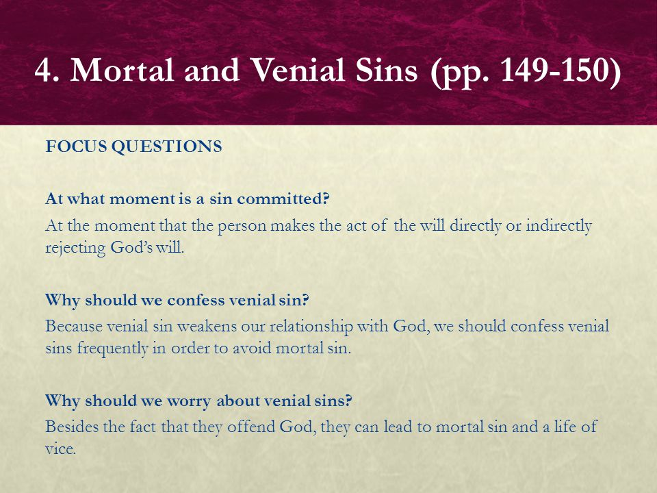 FOCUS QUESTIONS What is the usual means of restoring our relationship to God after committing a mortal sin.