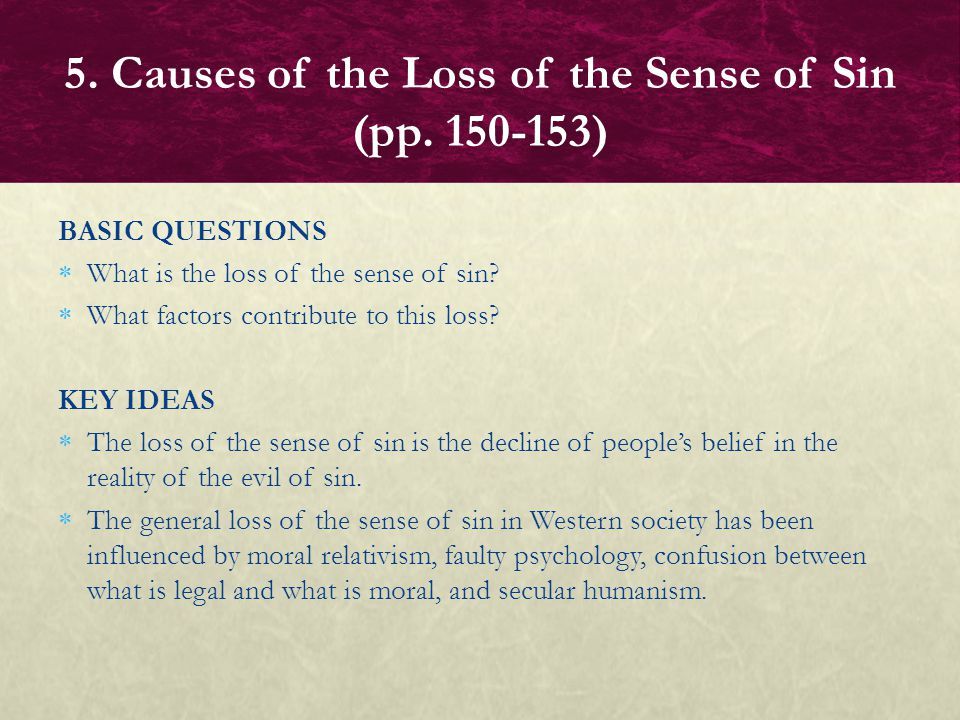 FOCUS QUESTIONS What do the loss of the meaning of sin and the loss of sense of sin mean.