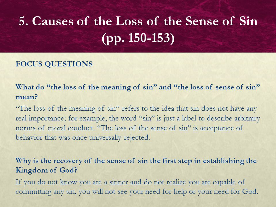 FOCUS QUESTION What is meant by faulty psychology contributing to the loss of the sense of sin.