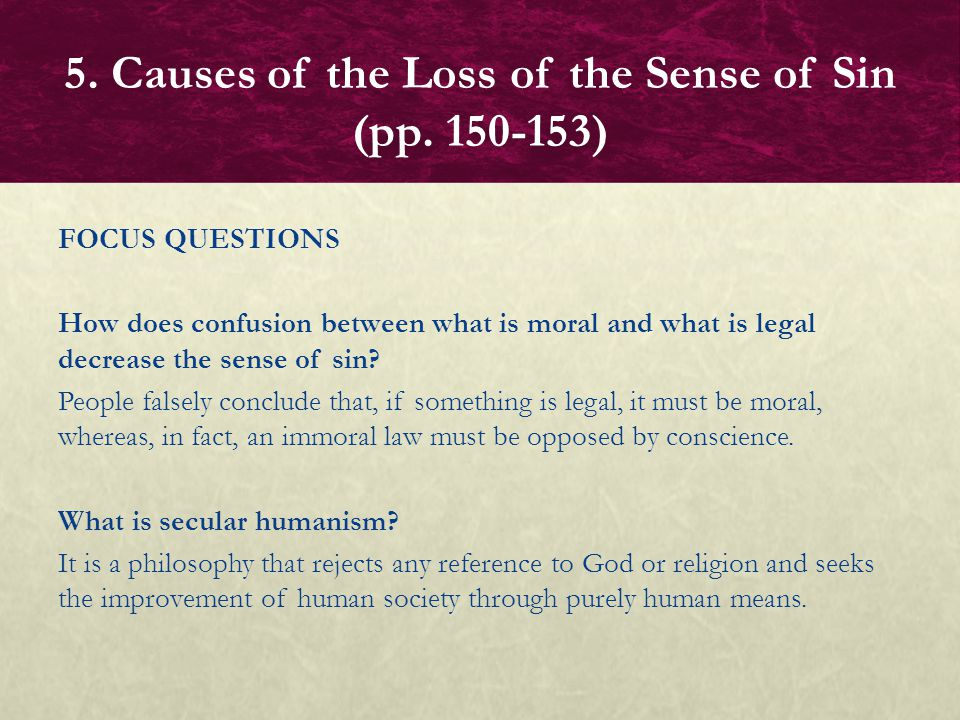 FOCUS QUESTION How does secular humanism contribute to the loss of the sense of sin.