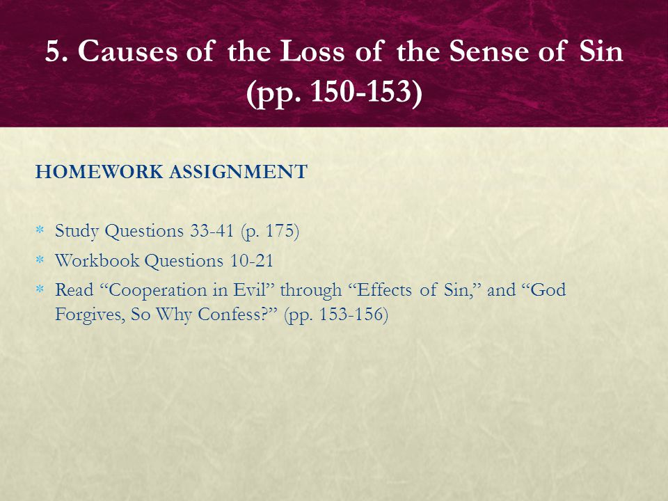 CLOSURE Write a paragraph about the causes of a loss of the sense of sin examined in this lesson you consider to be most important.