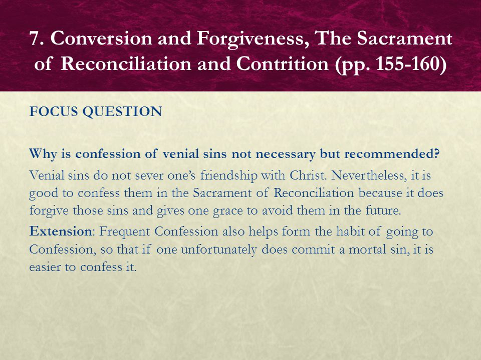 GUIDED EXERCISE Think/Pair/Write/Share on the following question:  Why must contrition include the intention to never commit the sin again.