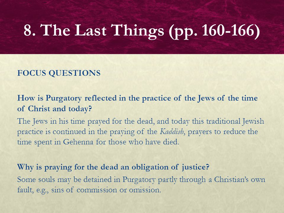 FOCUS QUESTIONS What is the best way to help souls in Purgatory.