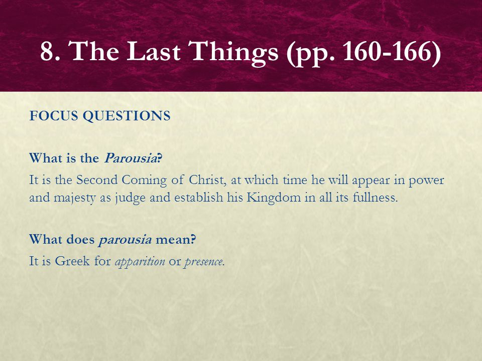 FOCUS QUESTIONS What will happen at the General (Universal or Last) Judgment.