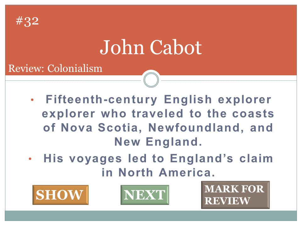 Fifteenth-century English explorer explorer who traveled to the coasts of Nova Scotia, Newfoundland, and New England. His voyages led to England's cla