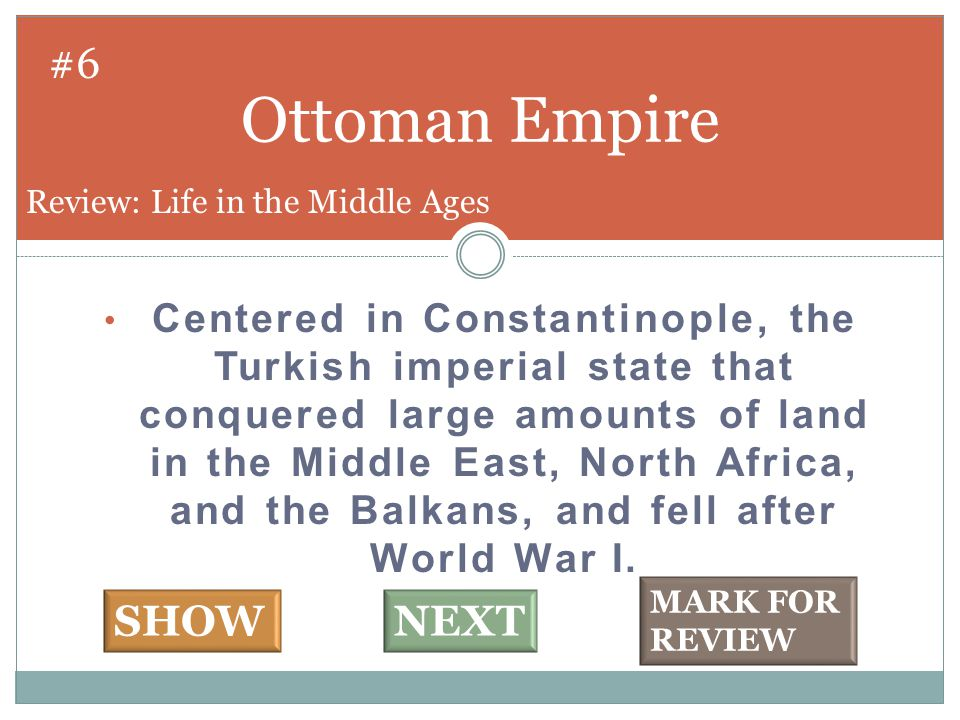 Centered in Constantinople, the Turkish imperial state that conquered large amounts of land in the Middle East, North Africa, and the Balkans, and fell after World War I.