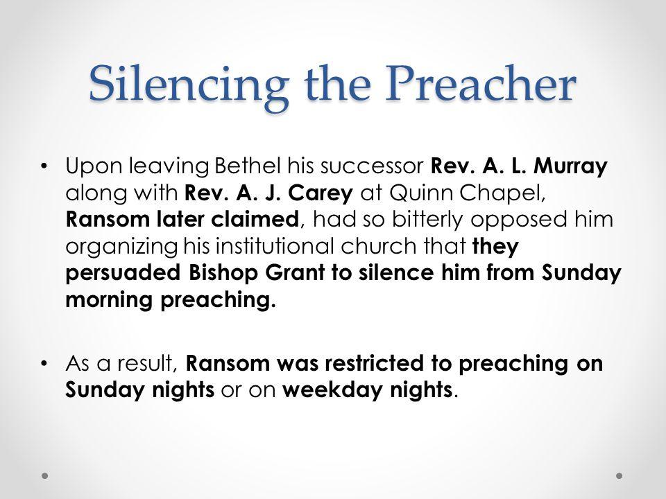Silencing the Preacher Upon leaving Bethel his successor Rev.