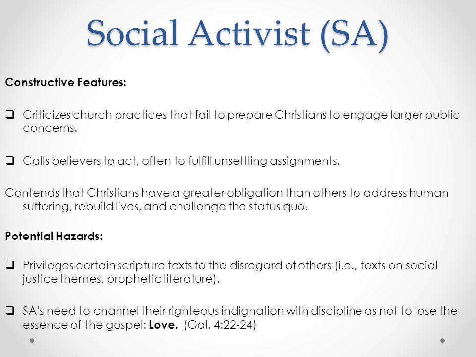 Social Activist (SA) Constructive Features:  Criticizes church practices that fail to prepare Christians to engage larger public concerns.