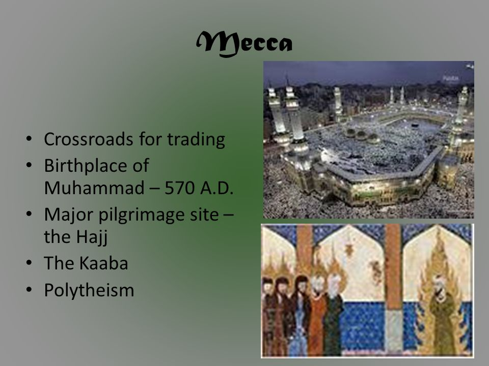 Birth of Mohammad – 570 A.D.