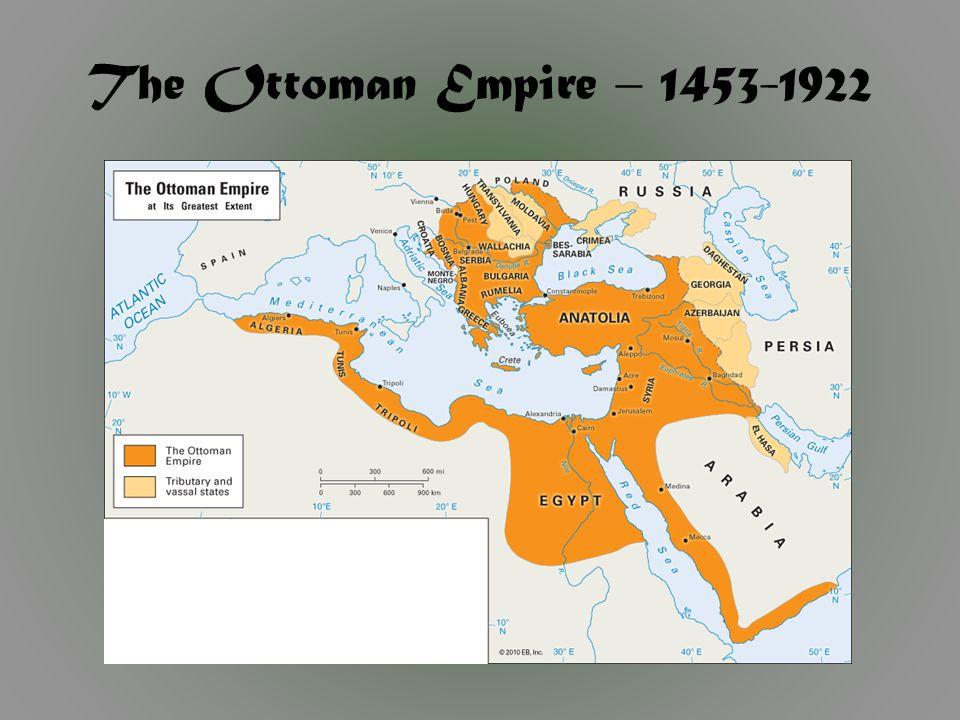 The Ottoman Empire – 1453-1922