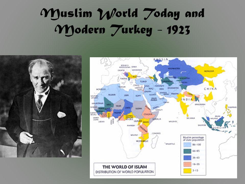 Muslim World Today and Modern Turkey - 1923