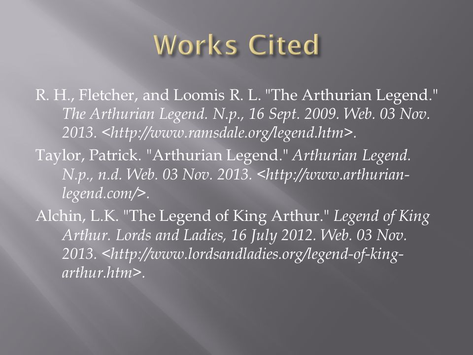 R. H., Fletcher, and Loomis R. L. The Arthurian Legend. The Arthurian Legend.