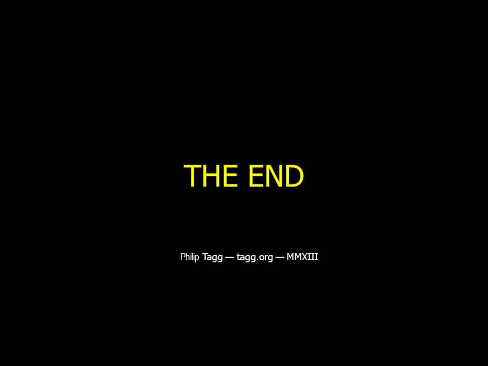 THE END Philip Tagg — tagg.org — MMXIII