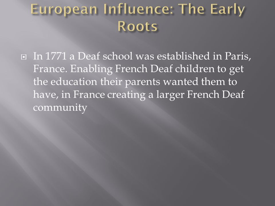  On July 1815 Abbe Sicard Epee became head of the royal institute for the Deaf, in Paris.