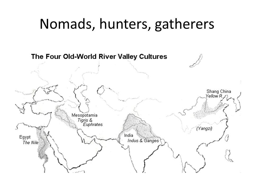 Nomads, hunters, gatherers