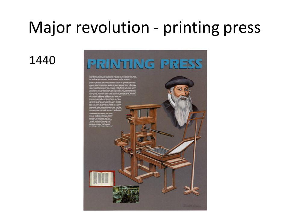 Major revolution - printing press 1440