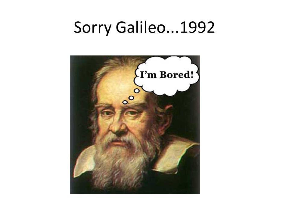Sorry Galileo...1992