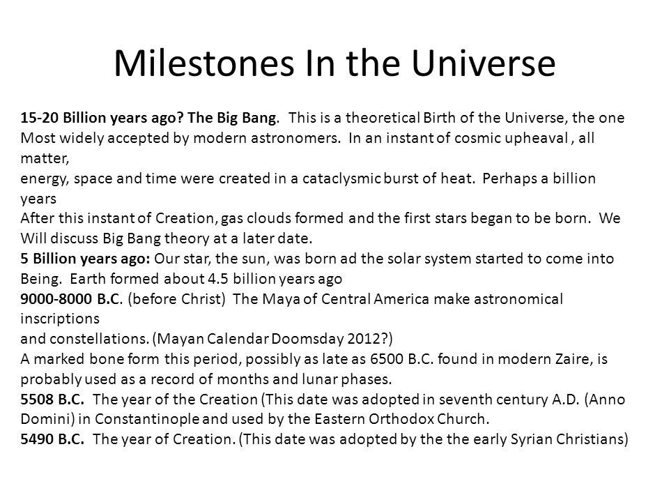 Milestones In the Universe 15-20 Billion years ago.