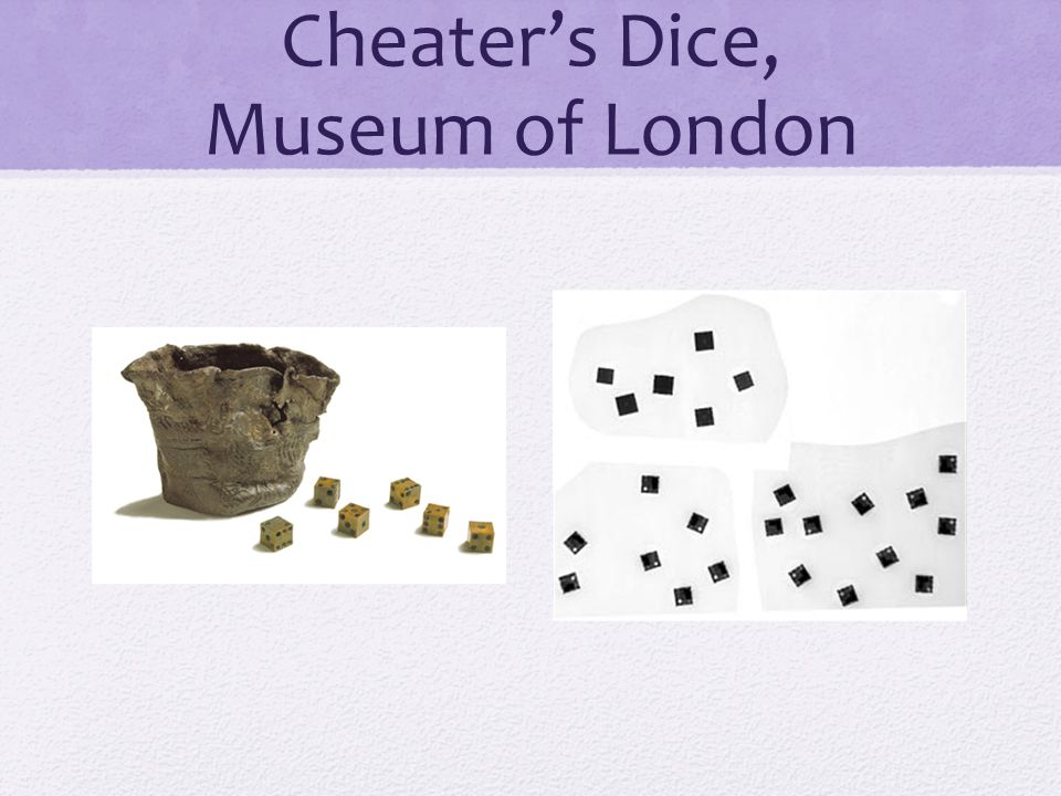 Cheater's Dice, Museum of London