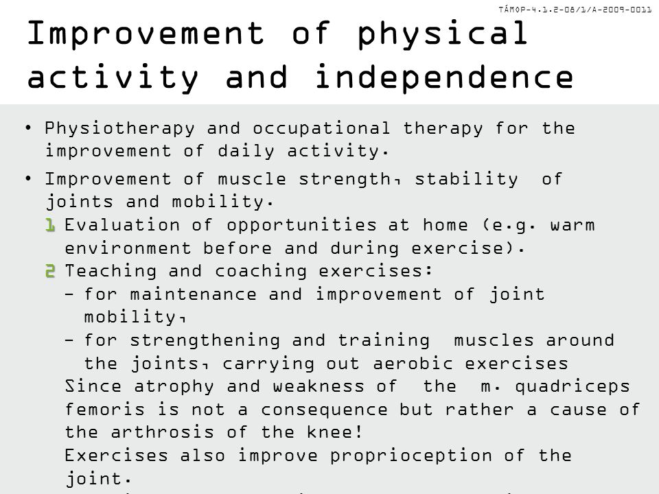 TÁMOP-4.1.2-08/1/A-2009-0011 Improvement of physical activity and independence Physiotherapy and occupational therapy for the improvement of daily act