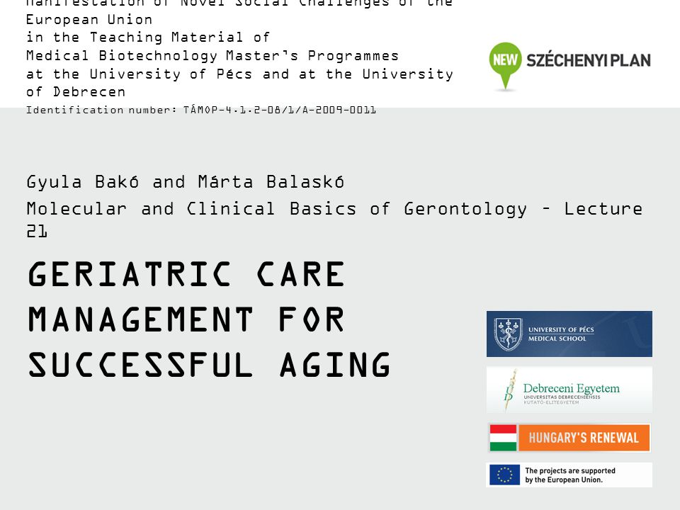 TÁMOP-4.1.2-08/1/A-2009-0011 1 Factors influencing aging 1 Aging well Life Activity Social Resources Material Security Physical Health and Functional Status Cognitive Efficacy