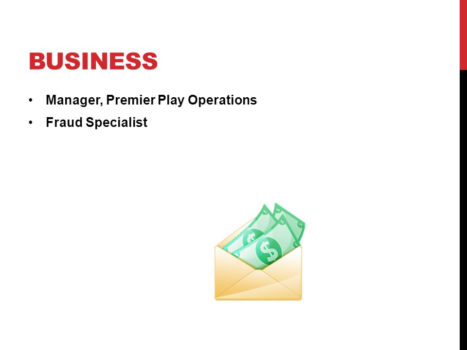 BUSINESS Manager, Premier Play Operations Fraud Specialist