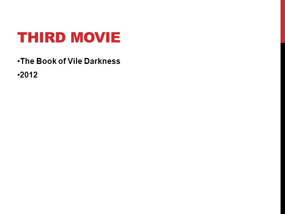 THIRD MOVIE The Book of Vile Darkness 2012