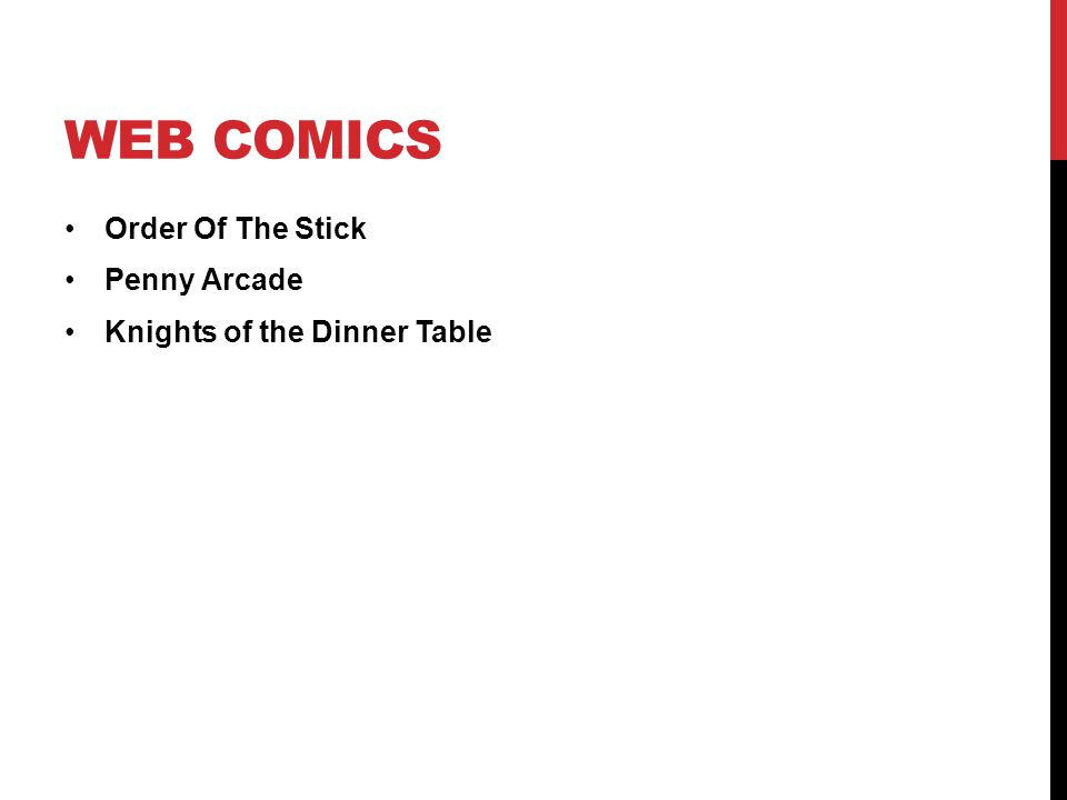 WEB COMICS Order Of The Stick Penny Arcade Knights of the Dinner Table