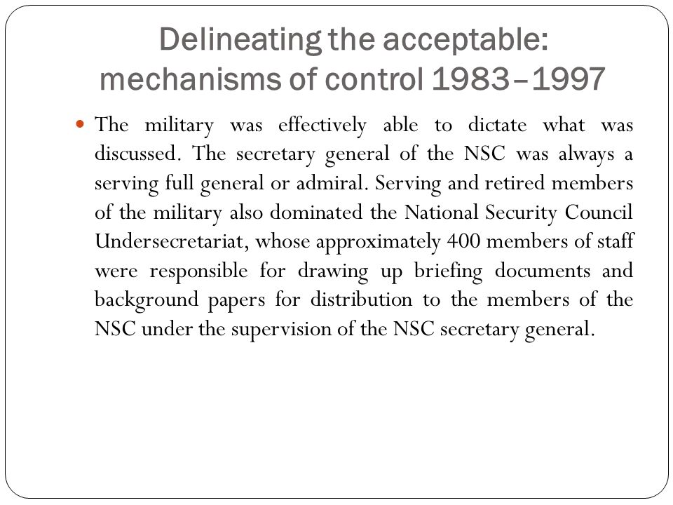 Delineating the acceptable: mechanisms of control 1983–1997 The military was effectively able to dictate what was discussed.