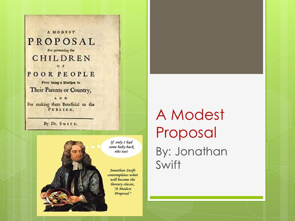 A Modest Proposal By: Jonathan Swift