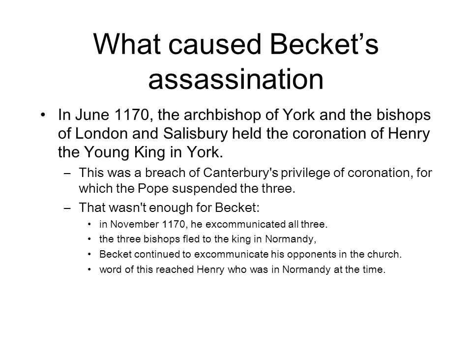 What caused Becket's assassination In June 1170, the archbishop of York and the bishops of London and Salisbury held the coronation of Henry the Young