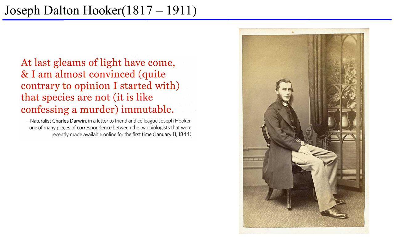 Joseph Dalton Hooker(1817 – 1911)