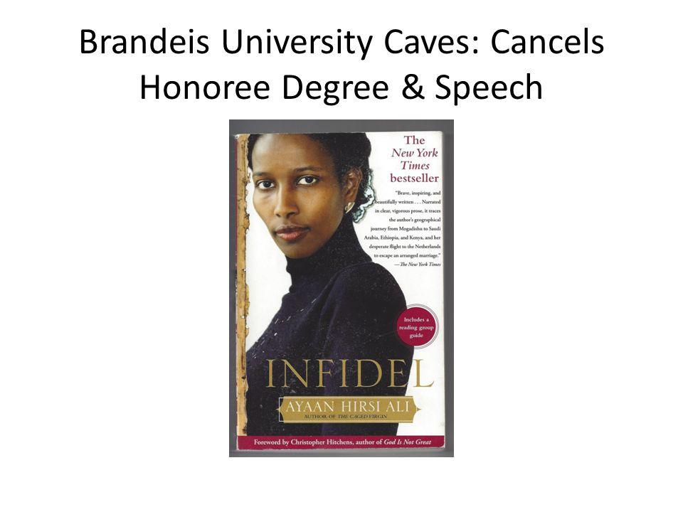 Brandeis University Caves: Cancels Honoree Degree & Speech