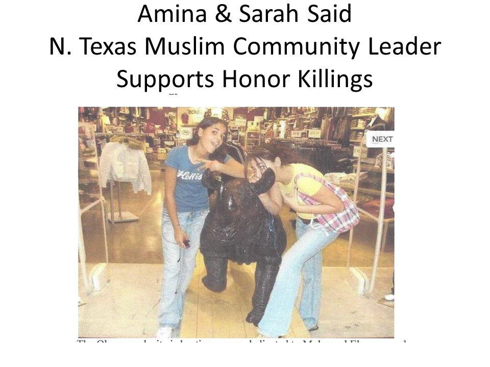Amina & Sarah Said N. Texas Muslim Community Leader Supports Honor Killings