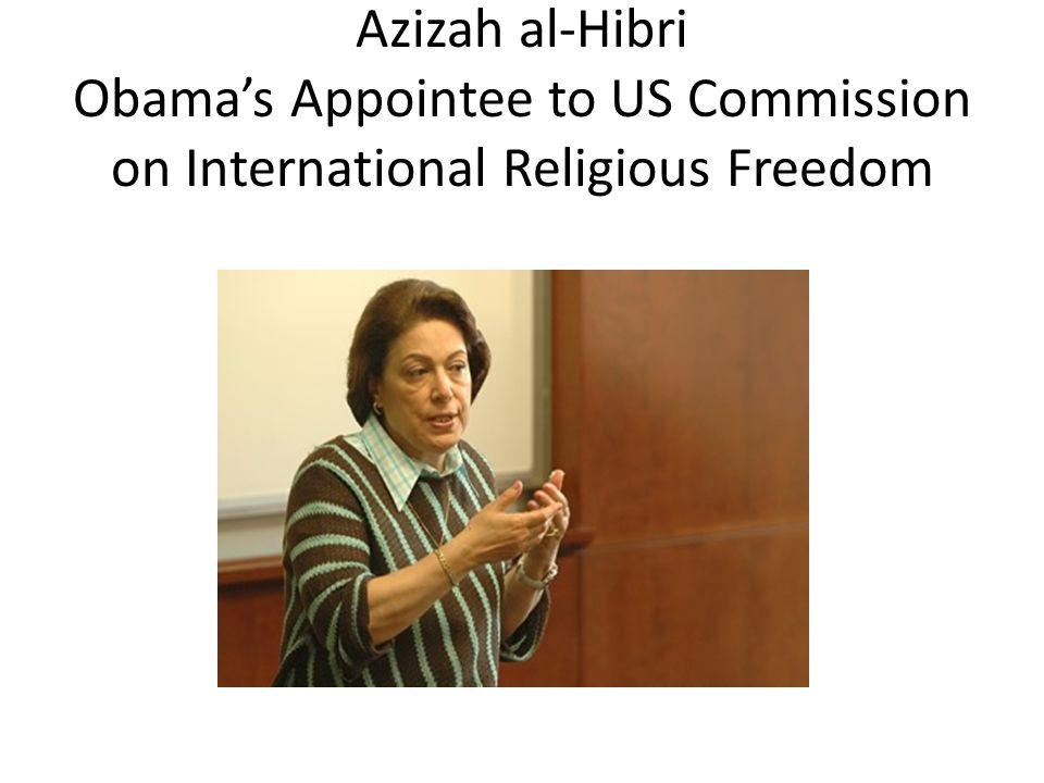 Azizah al-Hibri Obama's Appointee to US Commission on International Religious Freedom