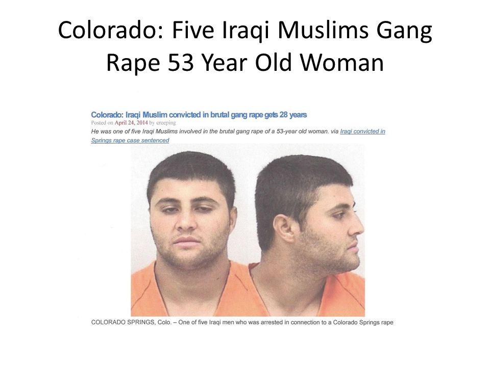 Colorado: Five Iraqi Muslims Gang Rape 53 Year Old Woman
