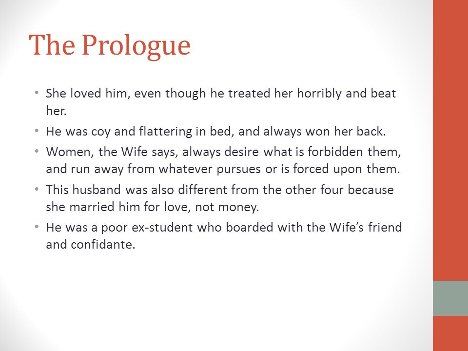 The Prologue She loved him, even though he treated her horribly and beat her. He was coy and flattering in bed, and always won her back. Women, the Wi