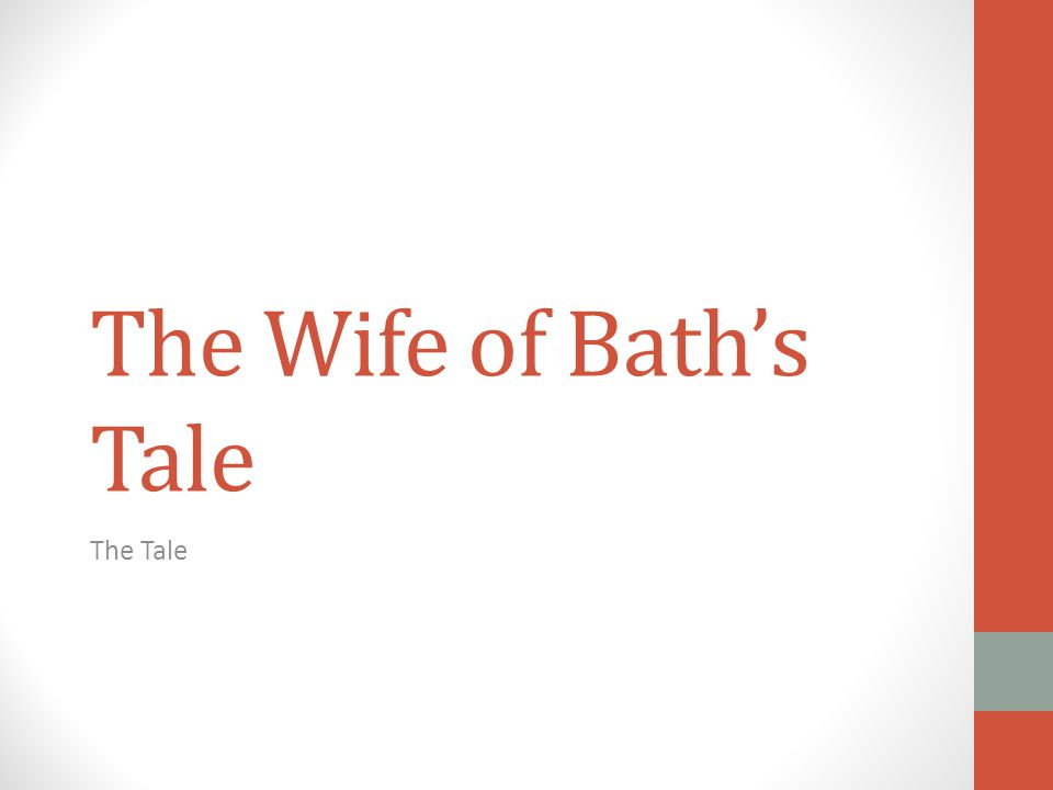 The Wife of Bath's Tale The Tale