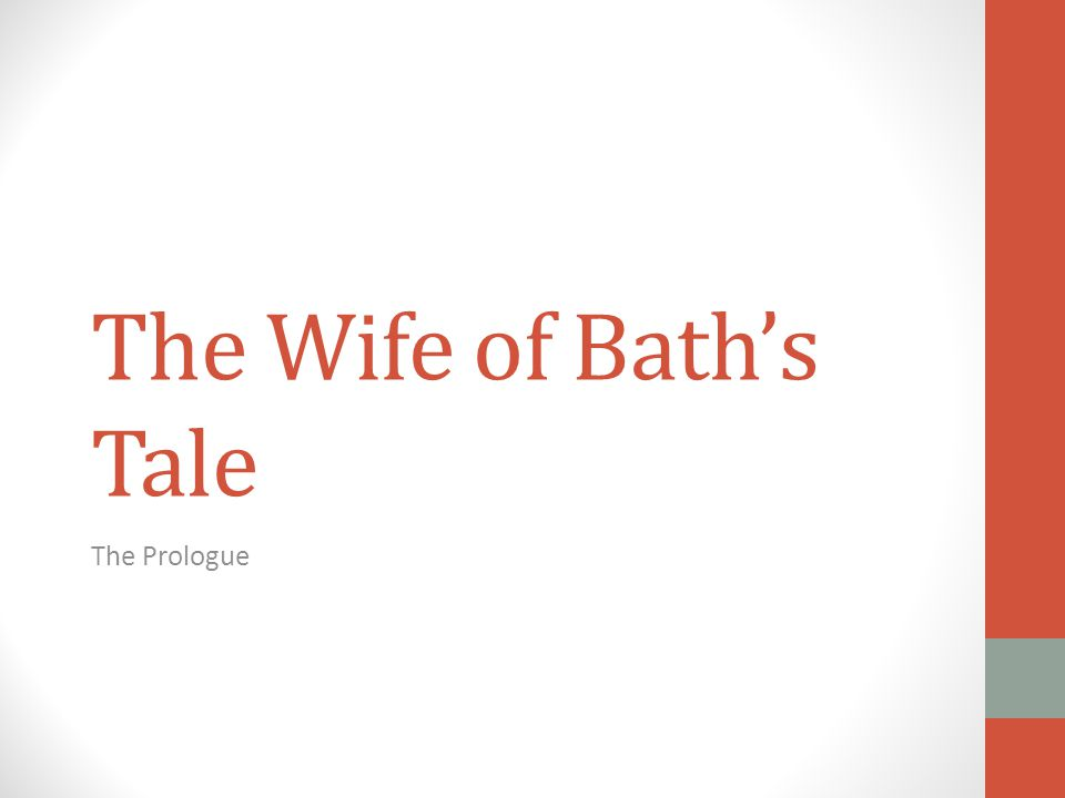 The Wife of Bath's Tale The Prologue