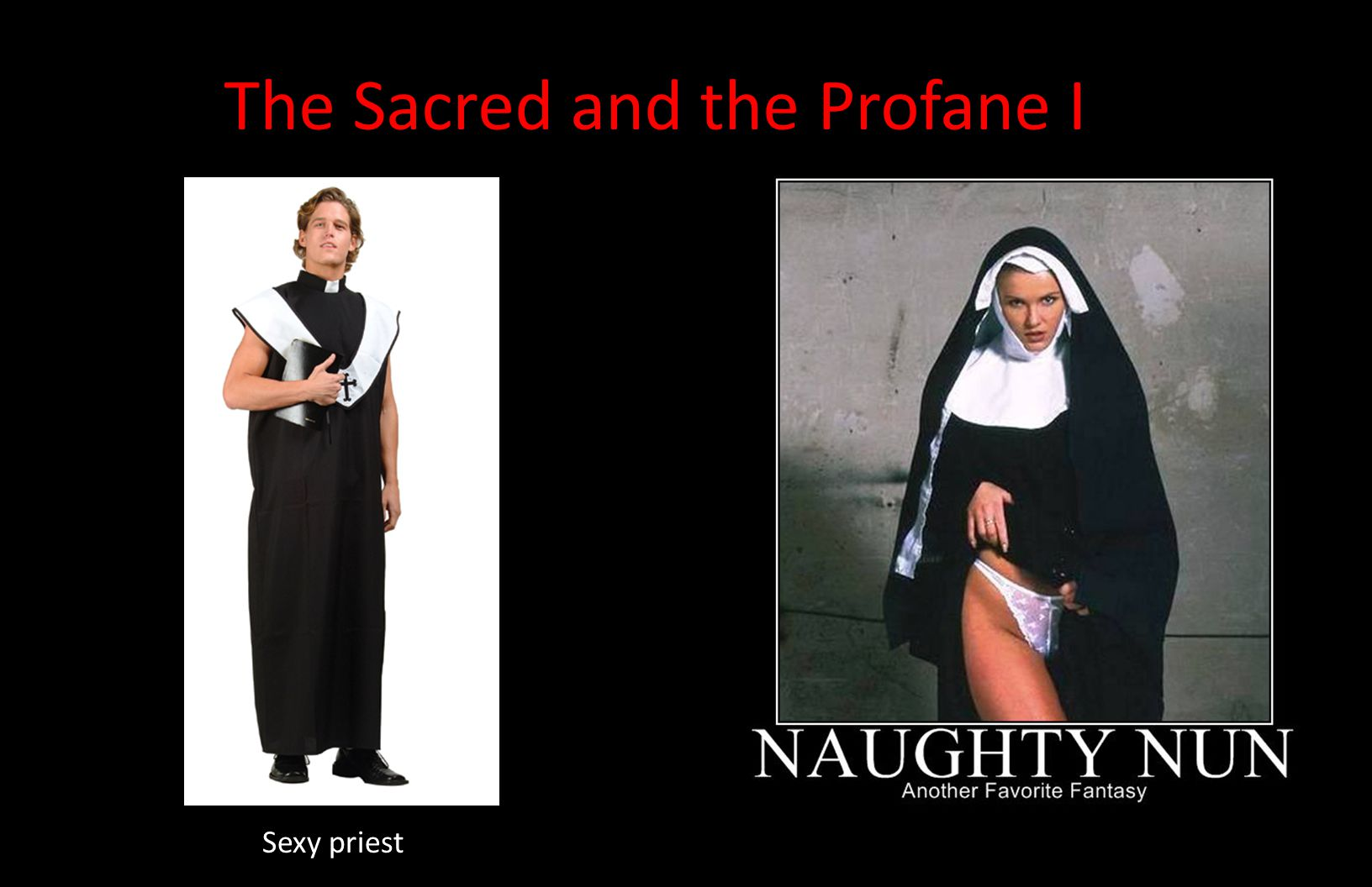 The Sacred and the Profane I Sexy priest