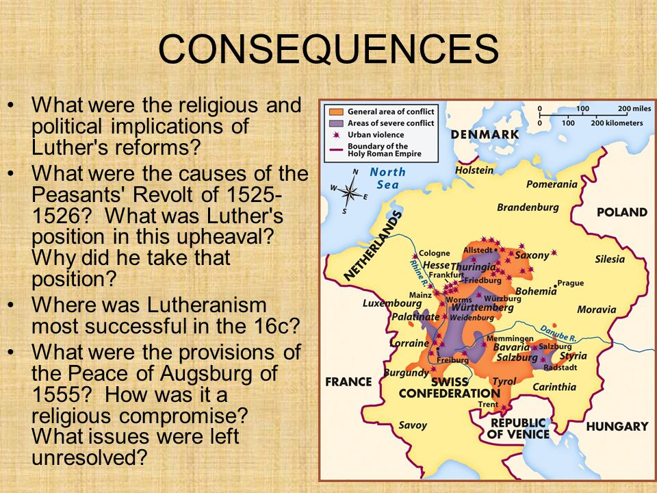 CONSEQUENCES What were the religious and political implications of Luther's reforms? What were the causes of the Peasants' Revolt of 1525- 1526? What