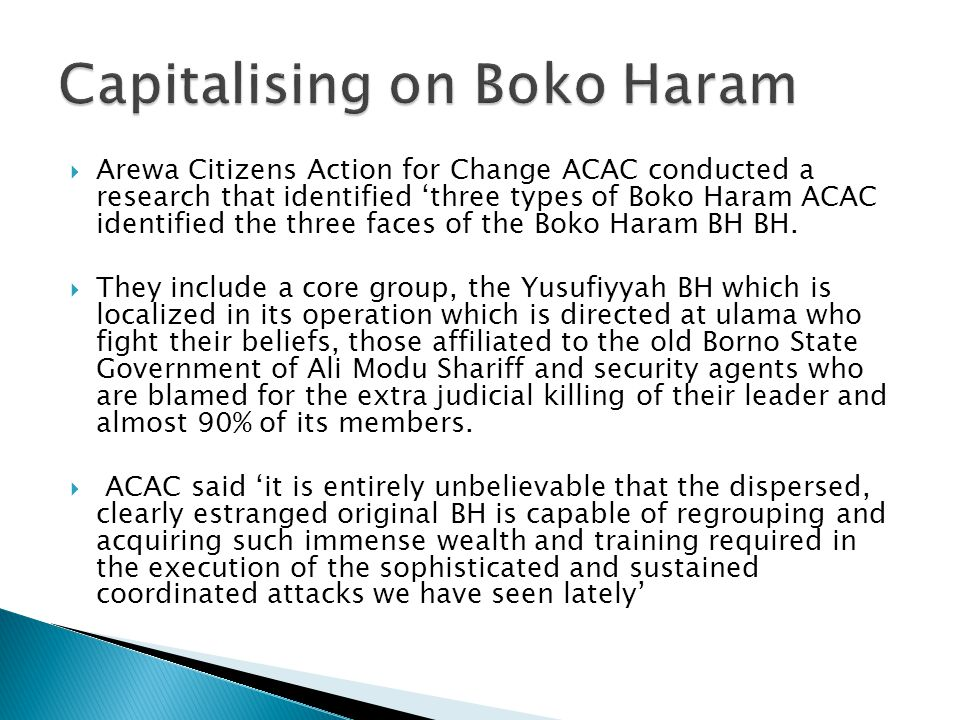  ACAC also identified the second criminal BH 'where criminal gangs have cashed in using the name of BH to perpetrate crimes such as bank robberies, extortion and arson in different places.
