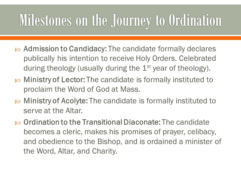  Admission to Candidacy: The candidate formally declares publically his intention to receive Holy Orders.