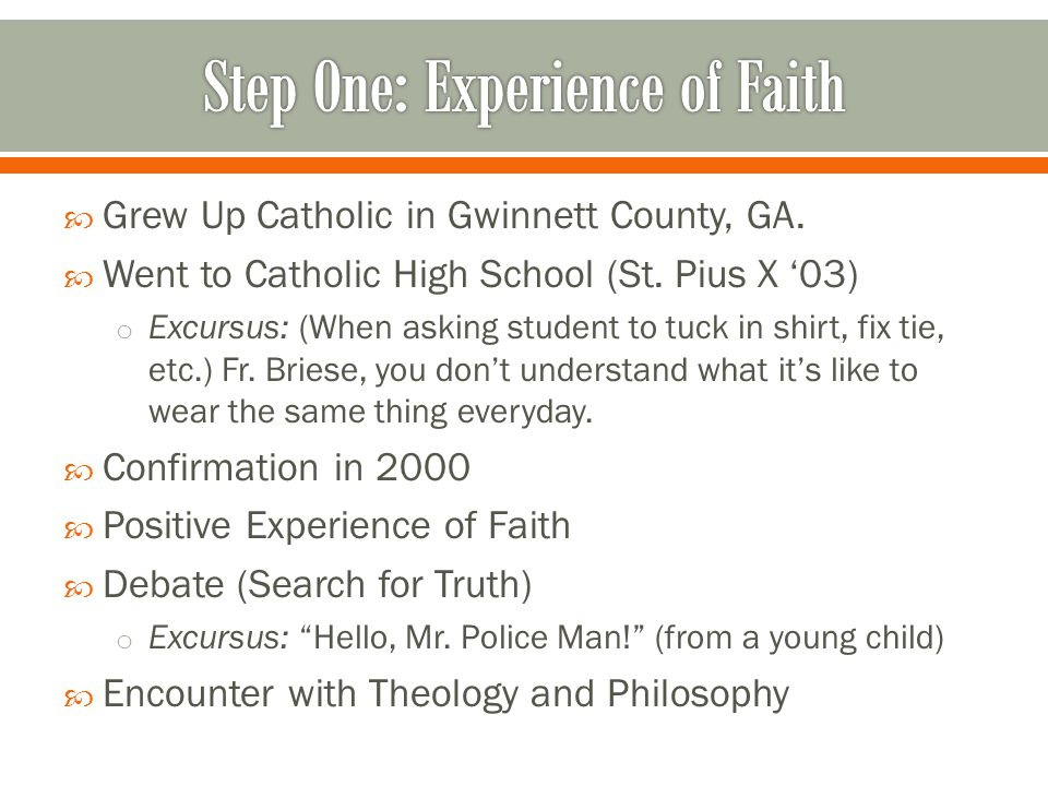  Grew Up Catholic in Gwinnett County, GA.  Went to Catholic High School (St.