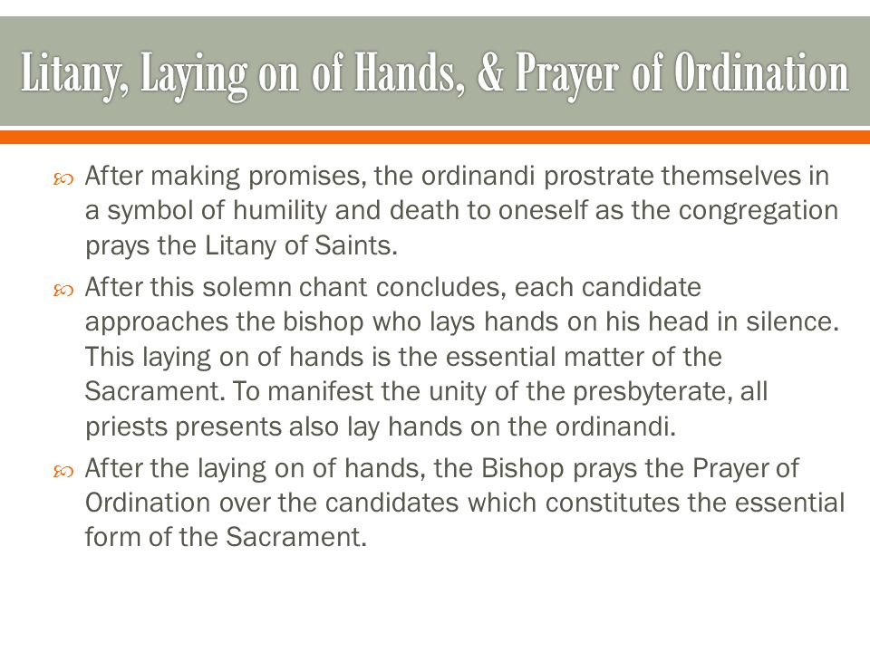  After making promises, the ordinandi prostrate themselves in a symbol of humility and death to oneself as the congregation prays the Litany of Saints.