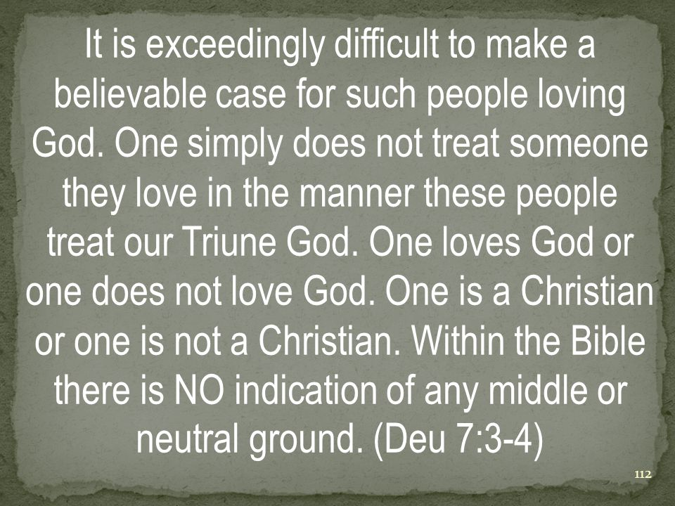 It is exceedingly difficult to make a believable case for such people loving God.