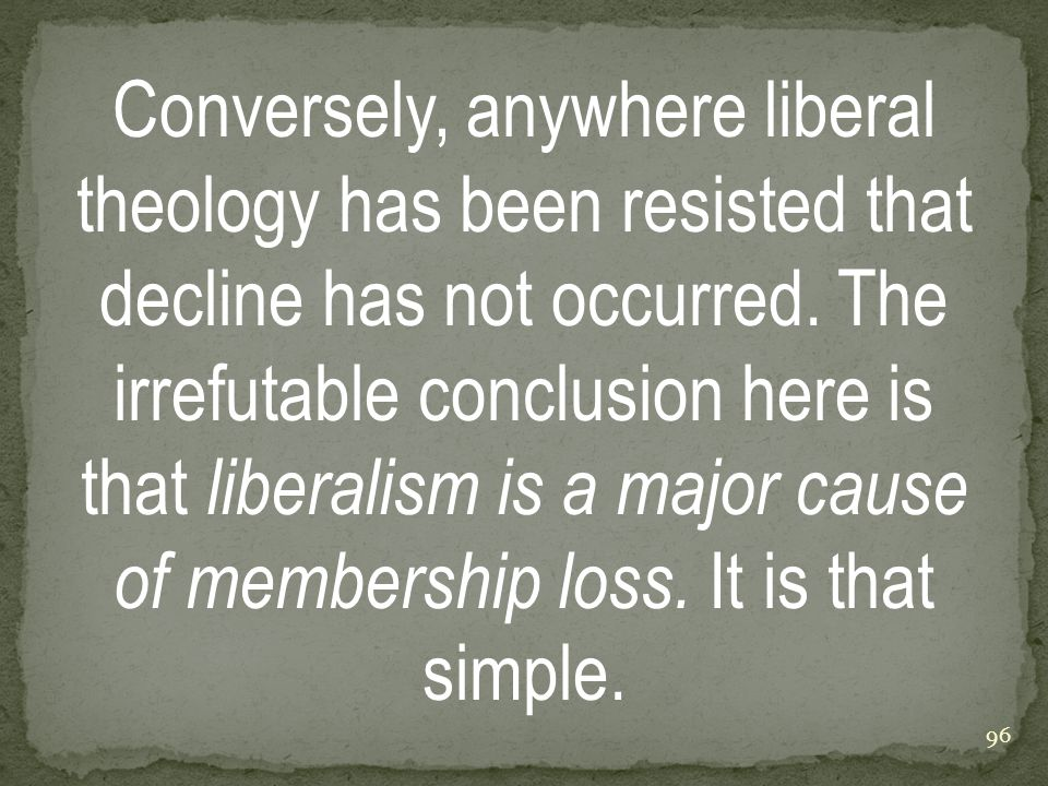 Conversely, anywhere liberal theology has been resisted that decline has not occurred.