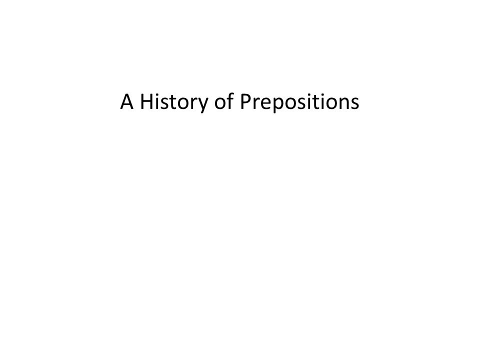 A History of Prepositions