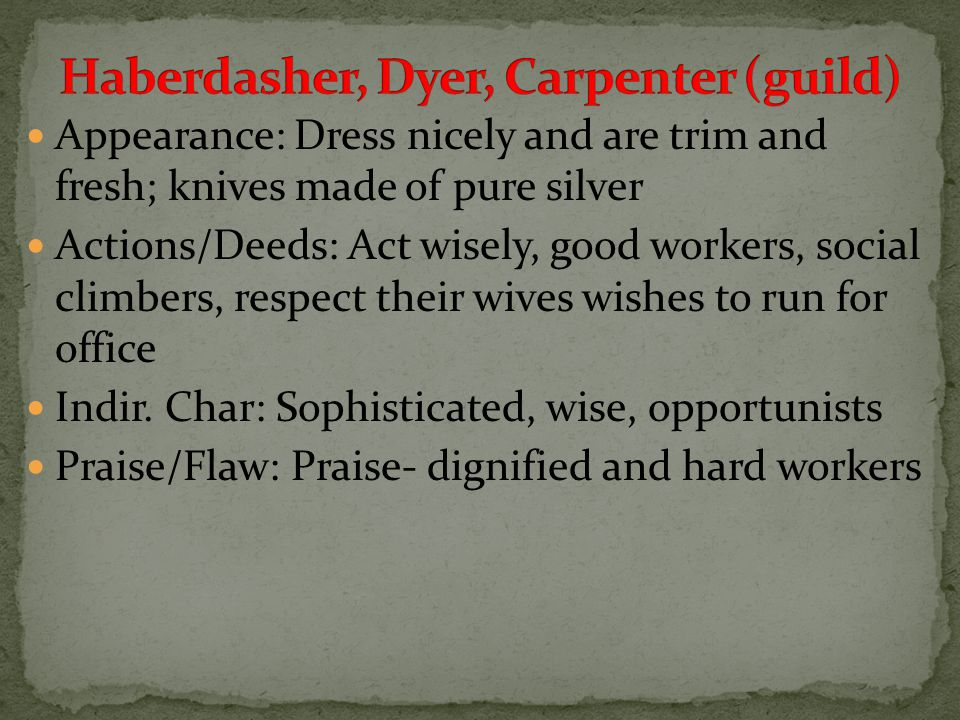 Appearance: Dress nicely and are trim and fresh; knives made of pure silver Actions/Deeds: Act wisely, good workers, social climbers, respect their wives wishes to run for office Indir.